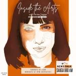 INSIDE THE ARTS w. Anisa Tejpar