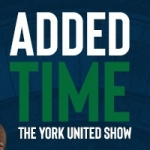 ADDED TIME: THE YORK UNITED SHOW